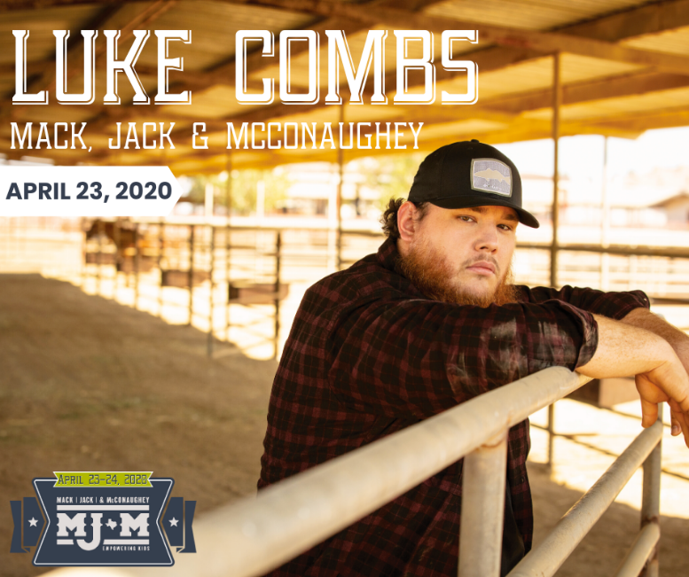 LUKE COMBS TO HEADLINE 8TH ANNUAL MACK, JACK & MCCONAUGHEY GALA ON APRIL 23, 2020